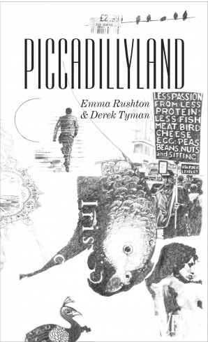 Piccadillyland by Emma Rushton and Derek Tyman, 2007