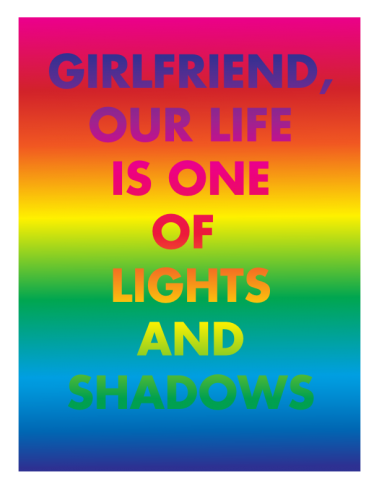 David McDiarmid, GIRLFRIEND, OUR LIFE IS ONE OF LIGHTS AND SHADOWS, from the Rainbow Aphorims series, 1994, Image courtesy the David McDiarmid Estate, Sydney.