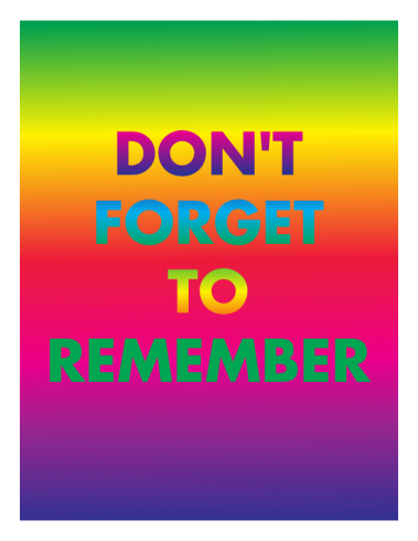 David McDiarmid DON'T FORGET TO REMEMBER, from the Rainbow Aphorims series, 1994, Image courtesy the David McDiarmid Estate, Sydney.