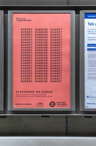 'Sunset, Sunrise, Sunset' poster, Alexandre da Cunha, Battersea Power Station, 2021. Commissioned by Art on the Underground. Courtesy the artist and Thomas Dane Gallery. Photo: Benedict Johnson, 2021